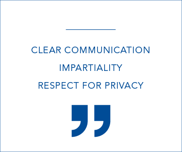 Clear communication, impartiality and respect for privacy